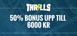 Thrills - Få bonus upp till 15 000 kr + 20 free spins